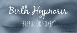 Birth Hypnosis Helpful Or Hokey TITLE
